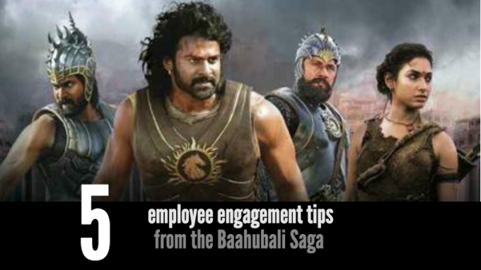 5 Employee Engagement tips from the Baahubali Saga